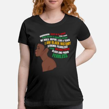 Afro I am Black History And Celebrate My Race all Year - Maternity T-Shirt