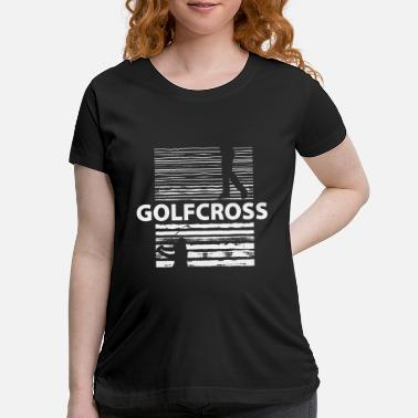 Cross Golf Golf Cross - Maternity T-Shirt