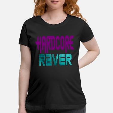 hardcore raver - Maternity T-Shirt
