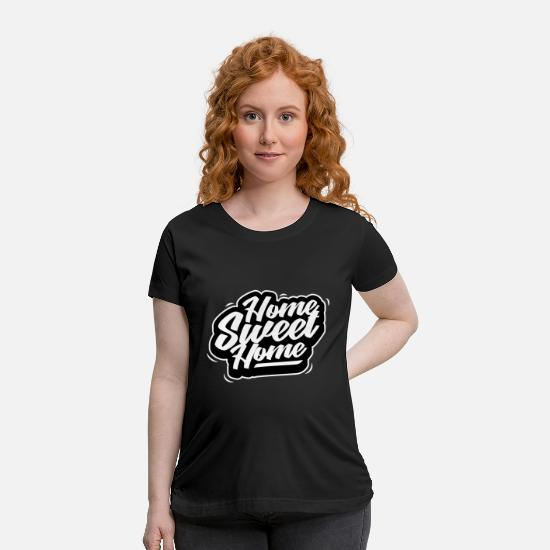Country T-Shirts - Home Sweet Home Family House Cool Gift - Maternity T-Shirt black