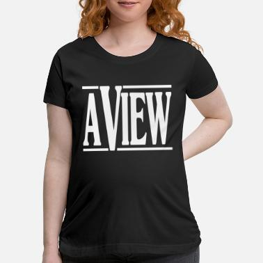 View A View - Maternity T-Shirt