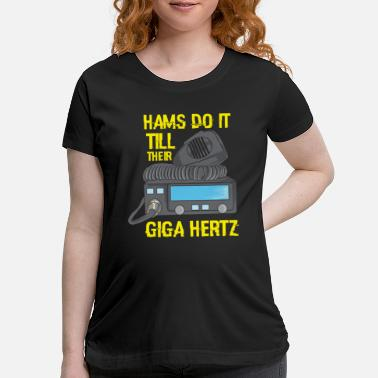 Ham Hams Do It - Ham Radio Operator - Maternity T-Shirt