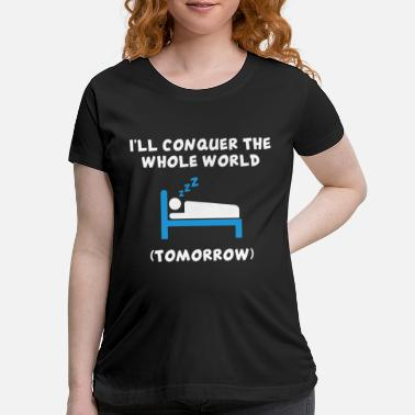 Conquer Cartoon - i will conquer the whole world tomorro - Maternity T-Shirt