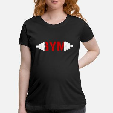 Gym gym - Maternity T-Shirt