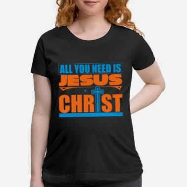 Russian All you need is Jesus Christ - Maternity T-Shirt