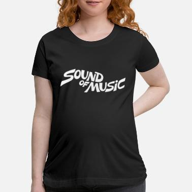 Sound Sound of Music - Maternity T-Shirt
