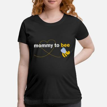 Mommy Mommy To Bee - Maternity T-Shirt
