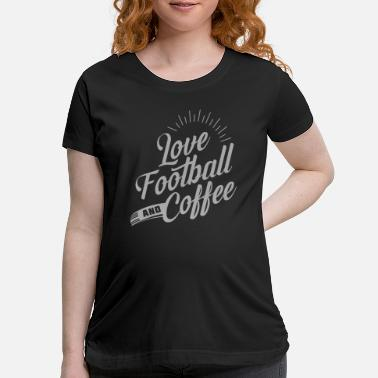 Pitch Love Football And Coffee - Maternity T-Shirt