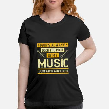 Record Music - Pain's Been The Root Of My Music - Maternity T-Shirt