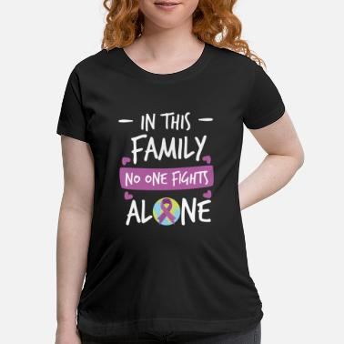 Pink Ribbon In this Family no one fights alone Pink Ribbon - Maternity T-Shirt