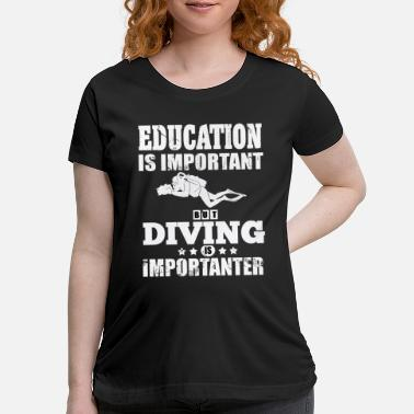 Diving Board Diving Education Saying Diving License Board - Maternity T-Shirt