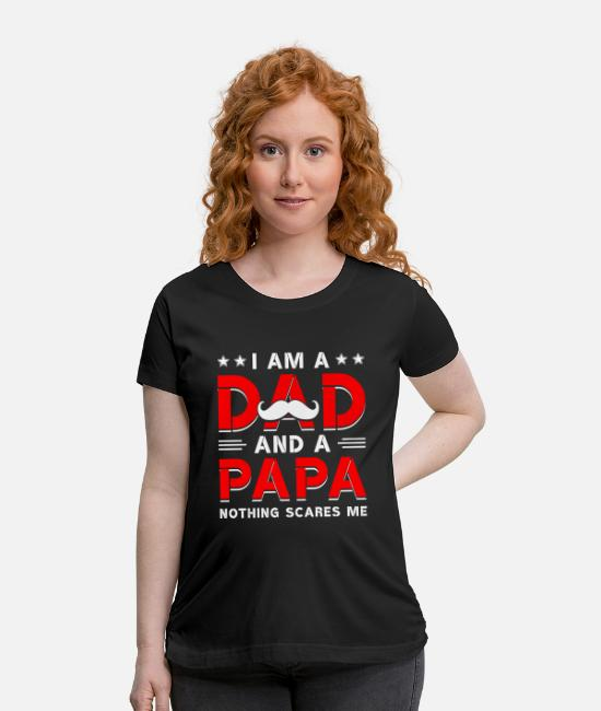 Cult Film T-Shirts - Father's day - a dad and a papa. funny family da - Maternity T-Shirt black