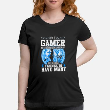Video I am a gamer - Funny - Maternity T-Shirt