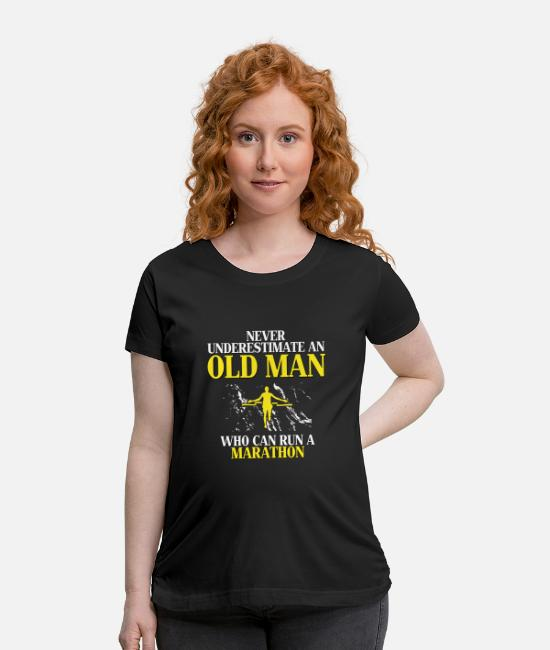 Old T-Shirts - Never underestimate an old man who can run a marat - Maternity T-Shirt black