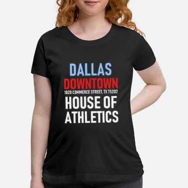 Dallas Dallas - Downtown - House of Athletics - Sport - Maternity T-Shirt