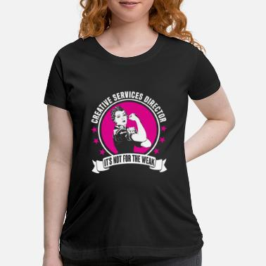 Creative Creative Services Director - Maternity T-Shirt