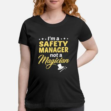 Safety Safety Manager - Maternity T-Shirt