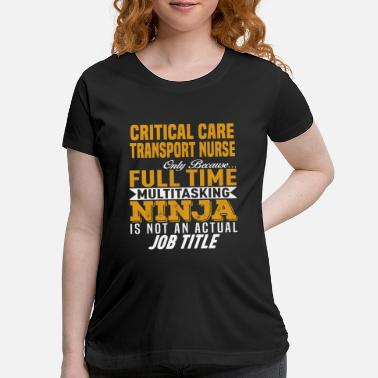Transport Critical Care Transport Nurse - Maternity T-Shirt