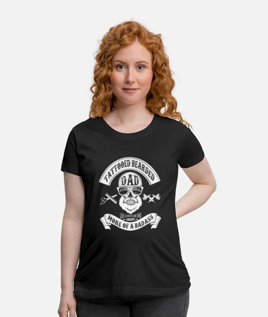 Beard T-Shirts - Bearded dad - Like others except more of a badas - Maternity T-Shirt black