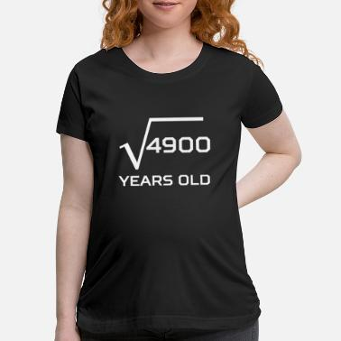 Square Square Root 4900 Funny 70 Years Old 70th Birthday - Maternity T-Shirt