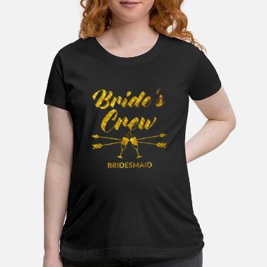 Perfect Brides Crew Bachelorette Party with golden - Maternity T-Shirt