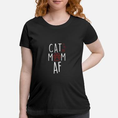 Cat Lady Meme Funny Cat Mom AF Crazy Cat Lady Meme - Maternity T-Shirt