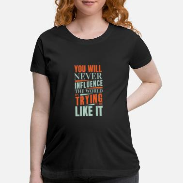 Influence Influence - Maternity T-Shirt