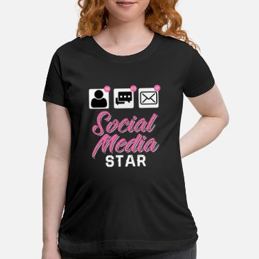 Social Media Social Media Star - Maternity T-Shirt