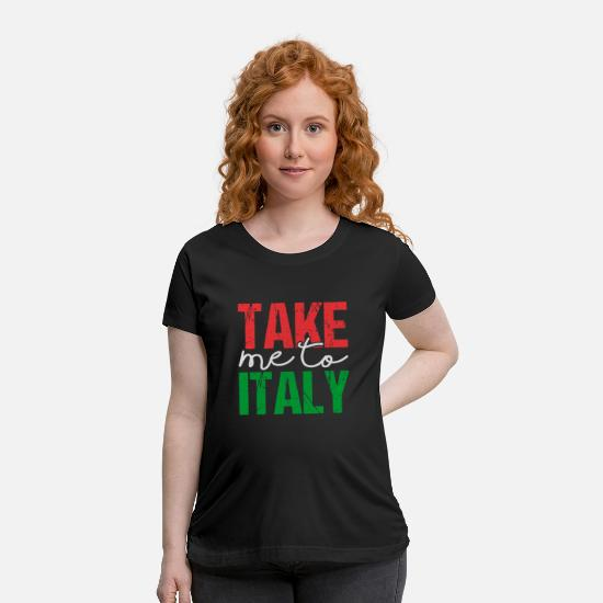 Proud T-Shirts - Take Me To Italy - Maternity T-Shirt black