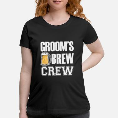 Bachelor mens groom is brew crew funny groomsmen bachelor p - Maternity T-Shirt