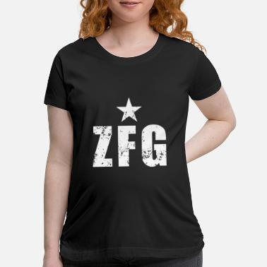 Adam ZFG zero efs fs given AF I cant even who cares woo - Maternity T-Shirt