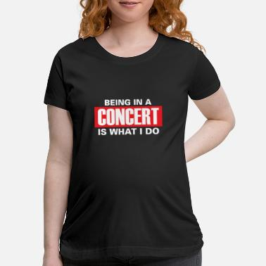 Concert Concert children - Maternity T-Shirt