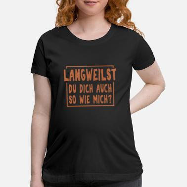 Germania Langweilst gift, germany flag, Germania, Germanic - Maternity T-Shirt