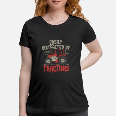 Distracted Tractors TRACTOR DRIVER GIFT: Easily Distracted By Tractors - Maternity T-Shirt