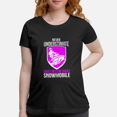 Go Snowmobiling Never Understimate A Girl With A Snowmobile Gift - Maternity T-Shirt