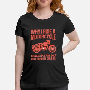 Jawa Why I Ride A Motorcycle Speedway Giftidea - Maternity T-Shirt
