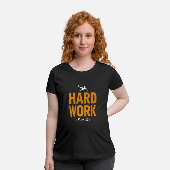 Play T-Shirts - Hard work (pays off) soccer design - Maternity T-Shirt black