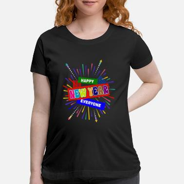 New Year New Year - Maternity T-Shirt