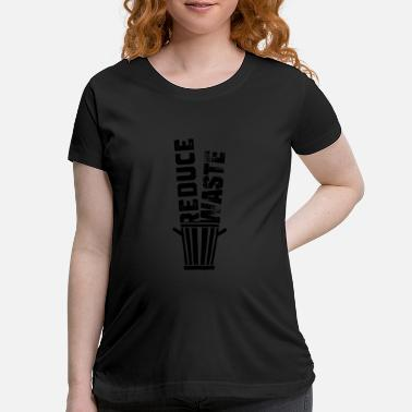 Reduced Reduce Waste - Maternity T-Shirt