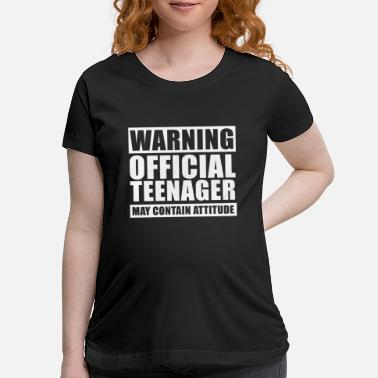 Teenager Warning Official Teenager T Shirt 13th Birthday - Maternity T-Shirt