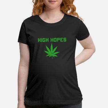 Cannabis High Hopes - Maternity T-Shirt