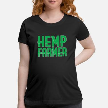 Farmer Hemp Farmer - Maternity T-Shirt