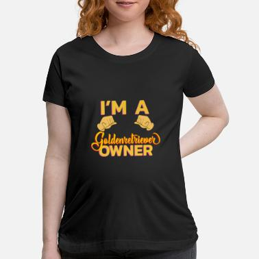 Dating I'm a Goldenretriever Owner - Maternity T-Shirt