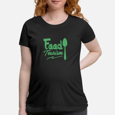 Tourist Tasting Food Tourism Food Tourist Foods Meal - Maternity T-Shirt