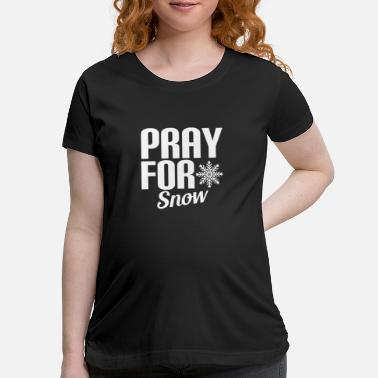 Huettenzauber Pray for snow - Maternity T-Shirt