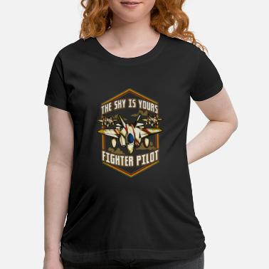 Pilot License The Sky Is Yours Fighter Pilot - Maternity T-Shirt