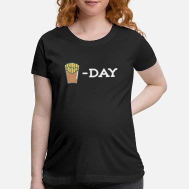 Meal French Fries Day - Maternity T-Shirt