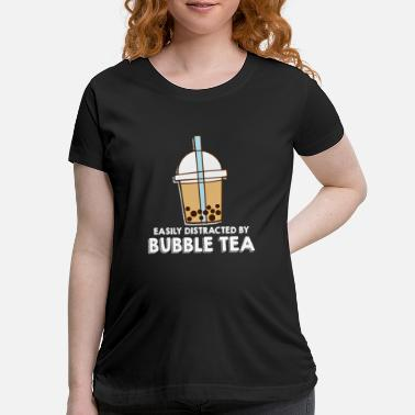 Speech Balloon Easily Distracted By Bubble Tea - Maternity T-Shirt