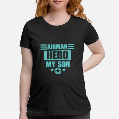 Numbered Air Force Airman Hero My Son - Air Force - Maternity T-Shirt