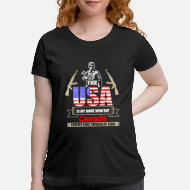 Usa The USA Is My Home Now But Canada Forever Runs Thr - Maternity T-Shirt
